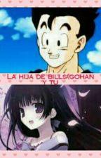 La Hija De Bills (Gohan Y Tu) by DarkMinSwagg
