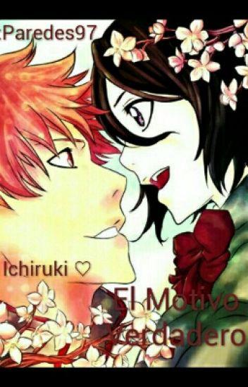 El Motivo Verdadero (IchiRuki)