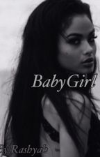 BabyGirl (urban love story) by Rashyah
