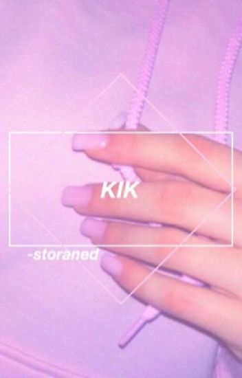 Kik ✦ stylan