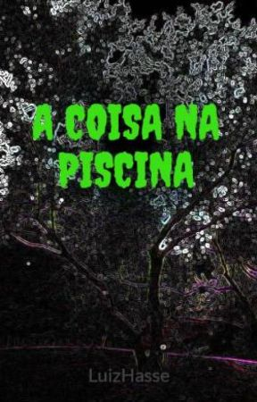 A COISA NA PISCINA by LuizHasse