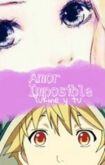 ·Amor Imposible· [Yukine Y Tu]
