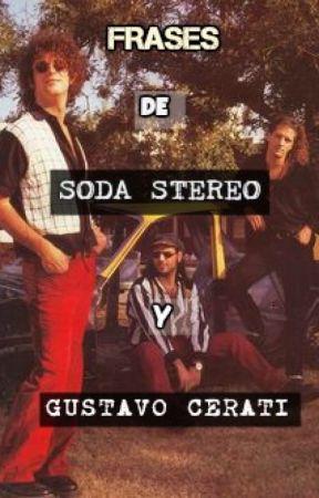 Frases De Soda Stereo Y Gustavo Cerati La Chica Del
