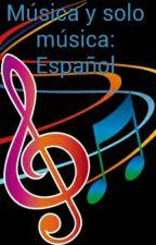 Música Y Solo Música 4 Español by ReadaBook1510