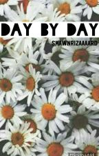 Day by Day    shawn mendes by shawnrizaaaard