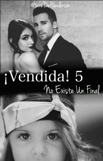 ¡Vendida! 5: No Existe Un Final. (James Maslow & ____)