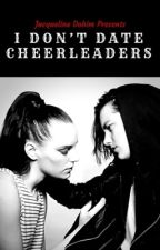 Book 1 - I Don't Date Cheerleaders #Wattys2016 (Completed) (GirlxGirl) by JacquelineDohim