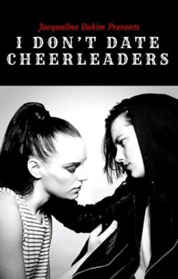 Book 1 - I Don't Date Cheerleaders #Wattys2016 (Completed) (GirlxGirl)