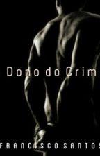 O Dono do Crime by Francisco_Nascimento