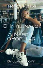 O Internato:Á Nerd Eo Popular by KailainyRiciotti
