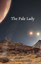 The Pale Lady by TheMoonlightPoet