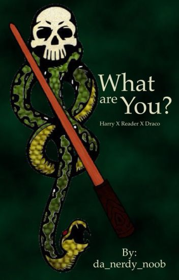 What Are You? Potter x reader x Malfoy