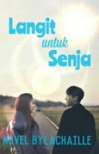 LANGIT untuk SENJA [FINISHED] by Lachaille