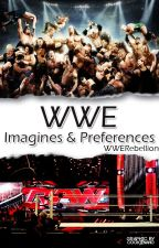 WWE Imagines & Preferences by WWERebellion