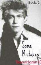 Same Mistakes [Book Two in the Beautiful Mistake Saga] by TeonaHoran1D