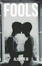 Fools (gay) by Alistair_W