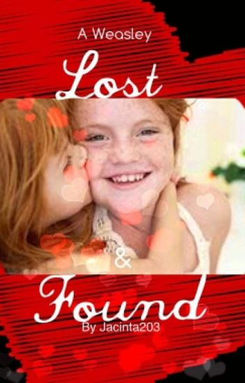 A Weasley Lost And Found (A Harry Potter FanFiction) - JB