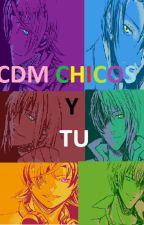 CDM Chicos y TU :3 by pynder