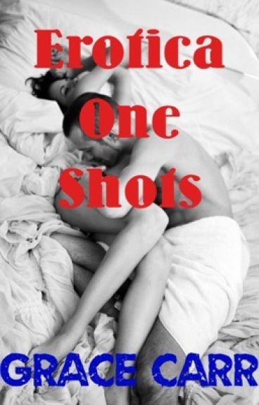 Erotica One Shots {Rated R}