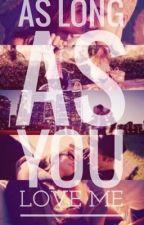 As Long As You Love Me   | One Shot | Justin Bieber y tu by reediaz