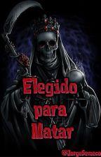 Elegido Para Matar by JorgeSemeco