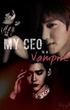 My CEO Is A Vampire [On Going] by nunapandaa