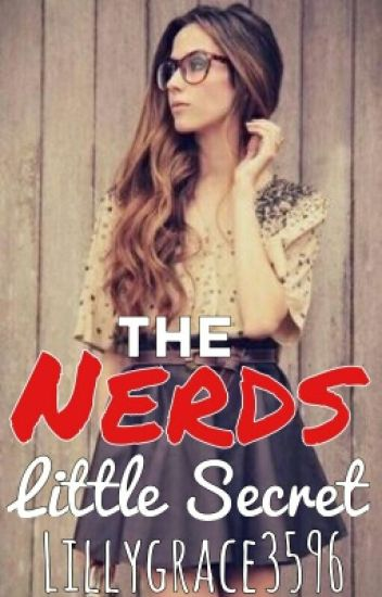 "The ""Nerds"" Little Secret"