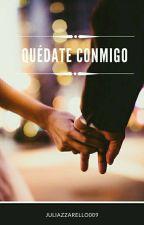 Quédate Conmigo by JuliAzzarello009