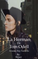 La Hermana De Tom Odell | james Bay | by Shixer