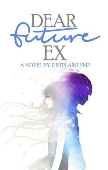 Dear Future Ex by JustPlainlyMe