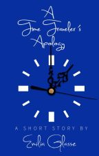 A Time Traveler's Apology by EmiliaGlasse
