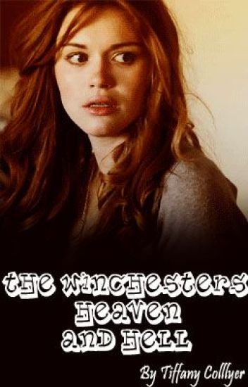 The Winchesters, Heaven, and Hell (Supernatural fanfic)