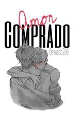 Amor Comprado [Hijack] by Oswaldo296