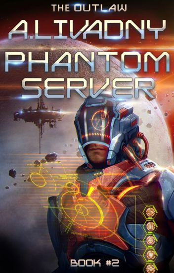 The Outlaw (LitRPG series Phantom Server: Book #2) by Andrei Livadny