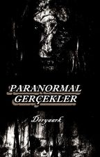 Paranormal Gerçekler by Deryaark