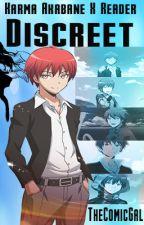 Discreet - Karma Akabane x Reader by TheComicGal