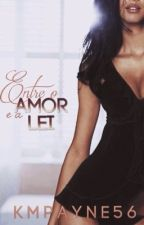 Entre o Amor e a Lei by KMpayne56