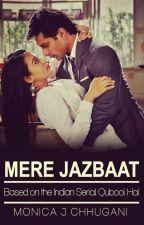 Mere Jazbaat by MonicaChhugani
