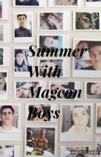 Summer  With Magcon Boys by BitchImmaHoodGirl