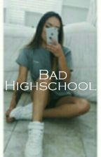 Bad Highschool by LoveYouuBabe