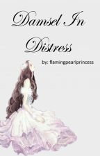 Damsel In Distress 1: Hope by flamingpearlprincess