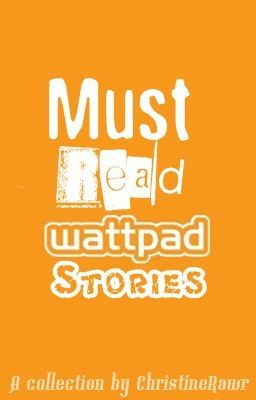 Must Read Wattpad Stories