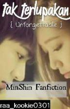 Tak Terlupakan ( MinShin Fanfiction) by Fifidol_kim