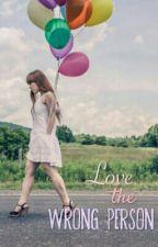 Love The Wrong Person by AuraaReigina