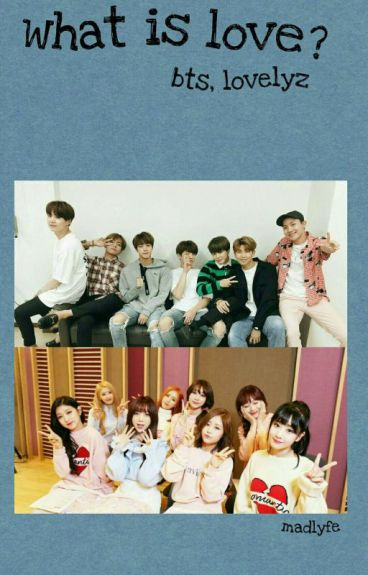what is love? +bts.lovelyz