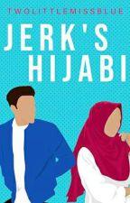Jerk's Hijabi  by TwoLittleMissBlue