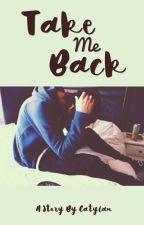 Take Me Back by Catylan