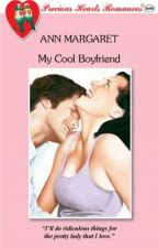 My Cool Boyfriend by AnnMargaretNovels