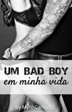 Um Bad Boy em minha vida by MyhhCardasi2
