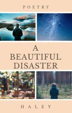 A Beautiful Disaster by Darkness_is_Within